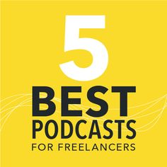 The Top 5 Podcasts for Freelancers | Freelancers Union