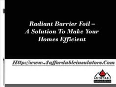 adiant Barrier Foil - A Solution To Make Your Homes Efficient Radiant Barrier, Peace Of Mind, First Time, Homes, Make It Yourself, How To Make, Houses, Home, Computer Case