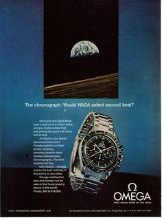 """The Chronograph. Would NASA select second best?"" An original 1970 Omega Chronograph watch advertisement. Featuring the 4 Dial Speedmaster Chronograph Watch pri Old Watches, Vintage Watches, Wrist Watches, Nice Watches, Montre James Bond, Vintage Advertisements, Vintage Ads, Omega Speedmaster Moonwatch, Poster"