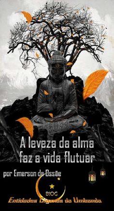 Entidades Ciganas da Umbanda (Clique Aqui) para entrar.: Leveza da alma -por Emerson de Ossãe