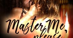 A single look from her cemented his fate - Master Me, Please by BJ_Wane #eroticromance #spanking #readers  http://feedproxy.google.com/~r/SexyLadyanitaphilmarblogspot/dbDMF/~3/7sbH5OGSvPA/a-single-look-from-her-cemented-his.html