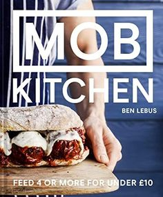 """Read """"MOB Kitchen Feed 4 or more for under by Ben Lebus available from Rakuten Kobo. Having taken the social media world by storm with his how-to-make recipe videos, MOB Kitchen founder Ben Lebus. Cooking On A Budget, Budget Meals, Whole Food Diet, Whole Food Recipes, Mob Kitchen, Meat Love, Kitchen Reviews, Vegetarian Cookbook, Food Videos"""