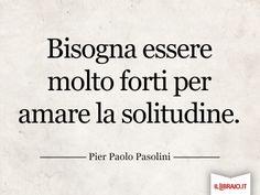 Abbiamo recuperato questa citazione da una delle opere di #Pasolini per la prima volta in ebook, la condividiamo con voi. http://www.illibraio.it/pasolini/