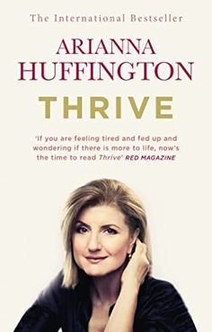 Buy Thrive by Arianna Huffington at Mighty Ape NZ. In Thrive, Arianna Huffington, the co-founder and editor-in-chief of the Huffington Post and one of the most influential women in the world, has writt.