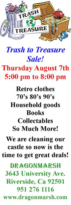 Trash to Treasure  Sale! Thursday August 7th 5:00 pm to 8:00 pm  Retro clothes 70's 80's 90's Household goods Books Collectables So Much More!  We are cleaning our castle so now is the time to get great deals!