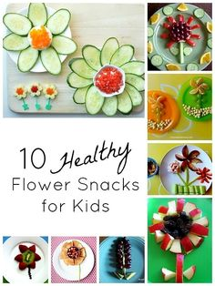 10 Flower Snacks for Kids...fun to make and healthy, too!