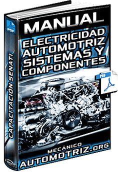 Descargar Manual Completo de Electricidad Automotriz - Conductores, Magnitudes, Batería, Motor de Arranque y Sistemas de Carga y Sistemas de Encendido Gratis en Español y PDF.