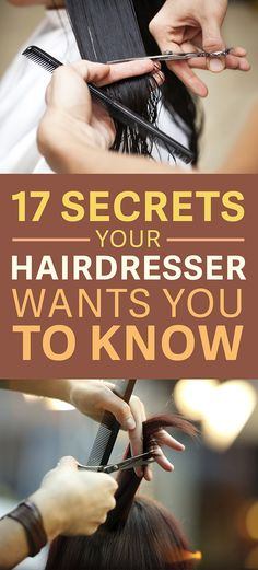 17 Secrets Your Hairdresser Wants You To Know
