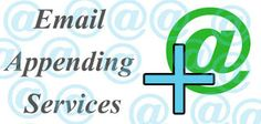 Email Appending Service: Email Appending Services and Its Benefits in B-To-...