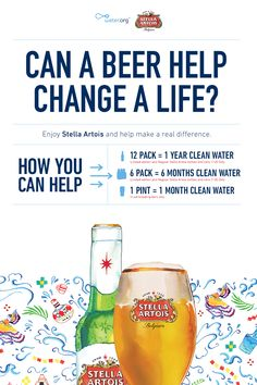 It can. In partnership with Water.org, every time you change up your usual for Stella Artois, you can help give access to clean water to someone in need. Purchasing a pint helps provide 1 month of clean water, a 6 pack helps give 6 months, and a 12 pack helps give an entire year. Whether you're enjoying Stella with your next meal, or stocking up for the Big Game, it's never been easier to change up your usual, and do a lot of good.