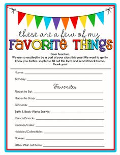 Teacher's Favorite Things {Free Printable}...a form for the teachers to fill out at the beginning of the year to make gift giving more personal.