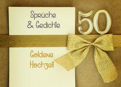 Elegant Zur Goldenen Hochzeit Gibt Es Viele Schöne Sprüche, Zitate Und Gedichte. Ob  Für Die Glückwunschkarte Oder Die Einladung, Hier Findet Ihr Das Richtige!