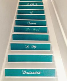 If life is a journey, the beach is my destination. Beach saying written on stair risers.