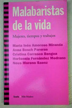 """Malabaristas de la vida : mujeres, tiempos y trabajo / Grupo """"Dones i Treballs"""" de Ca la Dona, Barcelona: María Inés Amoroso Miranda... [et al.] (2003)"""