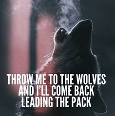 """""""For the strength of the Pack is the Wolf, and the strength of the Wolf is the Pack."""" -Rudyard Kipling"""