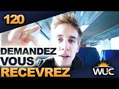 Demandez, vous recevrez ! - #WUC 120 - YouTube