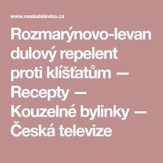 Rozmarýnovo-levandulový repelent proti klíšťatům — Recepty — Kouzelné bylinky — Česká televize