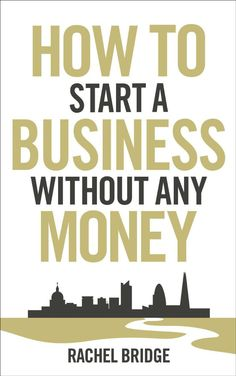 How to Start a Business Without Any Money, on my reading list.