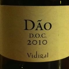 Vidigal DAO, 2010.  Red wine from Portugal. $9.99. Juicy berries and smooth. Was sad when the bottle was empty.