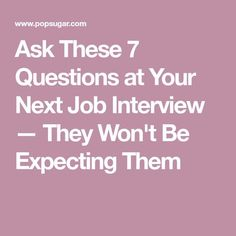 Ask These 7 Questions at Your Next Job Interview — They Won't Be Expecting Them Questions To Ask Employer, Interview Questions To Ask, Job Interview Preparation, Interview Skills, Job Interview Tips, Interview Coaching, Job Interviews, Job Resume, Resume Tips
