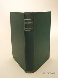 Transformation or The Romance Of Monte Beni By Nathaniel Hawthorne.  New Edition published in 1897. Hardcover with green cloth board covers....