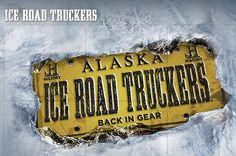 Alaska - ICE ROAD TRUCKERS