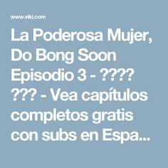 La Poderosa Mujer, Do Bong Soon Episodio 3 - 힘쎈여자 도봉순 - Vea capítulos completos gratis con subs en Español - Corea del Sur - Series de TV - Rakuten Viki