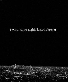 i wish some nights lasted forever love quotes relationships truths F&O Fabforgottennobility Lyric Quotes, Words Quotes, Wise Words, Me Quotes, Funny Quotes, Sayings, Qoutes, Dark Quotes, Some Nights