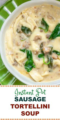 Sausage Tortellini Soup (Instant Pot Version) is rich and creamy with Italian sausage, cheese tortellini, and spinach, and is quick and easy to make in an Instant Pot for hot comforting soup on a cold winter evening. #InstantPot #SoupRecipe #Soup #InstantPotSoup #TortelliniSoup #SausageTortelliniSoup #InstantPotRecipe