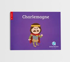 Charlemagne - Quelle Histoire Editions