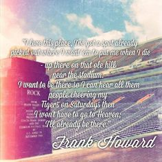 This made my teary-eyed, I love my Tigers and the legacy Coach Howard left behind