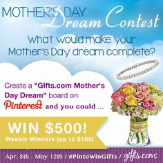 Mother's Day Dream #Contest! What would make your Mother's Day complete? Let us know through your Mother's Day Pinterest Board and you could win 500 dollars! More details: http://blog.gifts.com/giveaways/mothers-day-dream-contest-starts-today