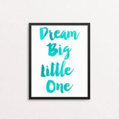 Dream big little one DIY printable boy's watercolor blue print