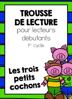 Trousse de lecture pour lecteurs débutants : Les trois petits cochons
