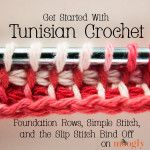 Get Started with Tunisian Crochet 150x150 Tunisian Crochet Patterns and Tips