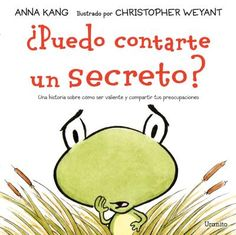 Buy Can I Tell You a Secret? by Anna Kang from Boomerang Books, Australia's Online Independent Bookstore New Children's Books, Books To Read, Books 2016, The Secret Book, The Book, Writing Mini Lessons, Children's Picture Books, Kids Reading, Conte
