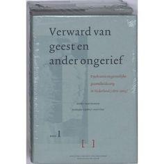 Oosterhuis, Harry. Verward van geest en ander ongerief: psychiatrie en geestelijke gezondheidszorg in Nederland (1870-2005). Plaats: 159.913 OOST