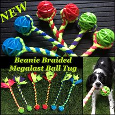 NEW Dog Tug!!  Beanie Braided Megalast Ball Tug ~ Durable & Fun....soft on your hands and dogs mouth!!