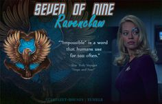 """TV - Star Trek Voyager: Seven of Nine - Ravenclaw - """"Impossible' is a word that humans use far too often."""""""