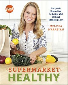 Supermarket Healthy: Recipes and Know-How for Eating Well...$1.99