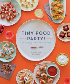 Tiny Food Party // bite sized recipes for miniature meals