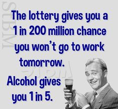 Lottery vs alcohol