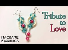 Macrame earrings tutorial: The tribute to love - Simple macrame idea craft - YouTube