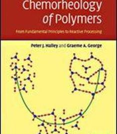 Chemorheology Of Polymers: From Fundamental Principles To Reactive Processing PDF