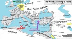 The world according to Ancient Rome (Italy) Lazy People, Mean People, History Class, History Memes, Funny History, Historical Maps, Historical Pictures, Empire Memes, 1st Century