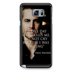 Paul Walker Quotes Actor Fast And Furious TATUM-8504 Samsung Phonecase Cover Samsung Galaxy Note 2 Note 3 Note 4 Note 5 Note Edge