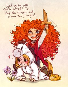 "Haha merida is the brave knight and rapunzel was her "" noble steed """