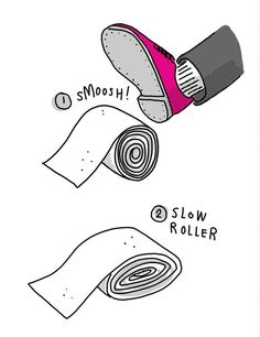 """""""Flatten the toilet paper roll to slow its rotation."""""""
