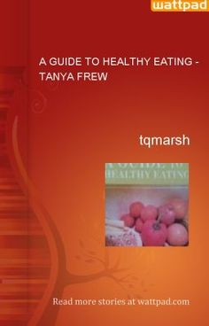 A GUIDE TO HEALTHY EATING - TANYA FREW - tqmarsh