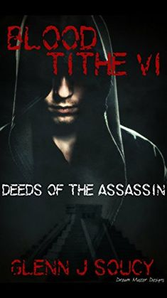 The latest in the BLOOD TITHE series.   The government made him. Now they can't stop him. Blood Tithe VI, Deeds of the Assassin
